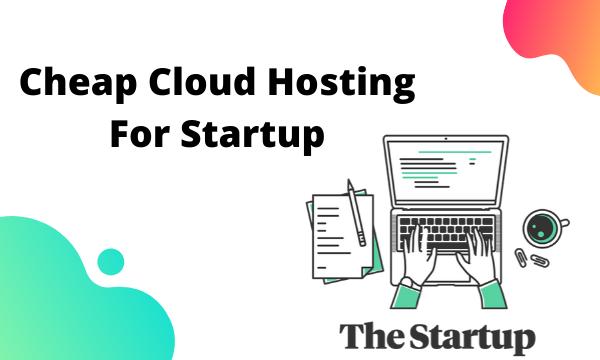 Best Cloud Hosting for Startup