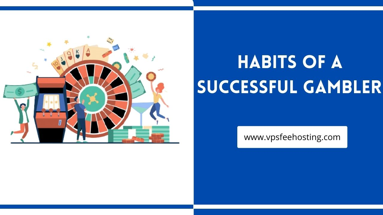 Habits of a Successful Gambler